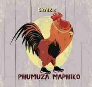 Kraizie - Phumaza Maphiko